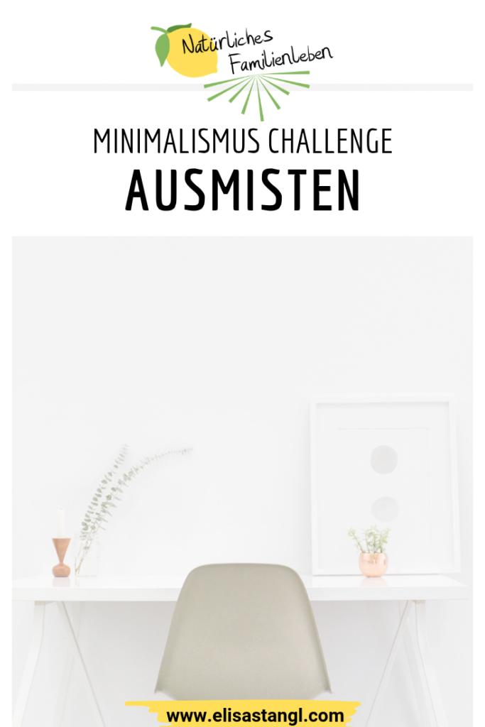 Ausmisten Minimalismus Challenge elisastangl.com