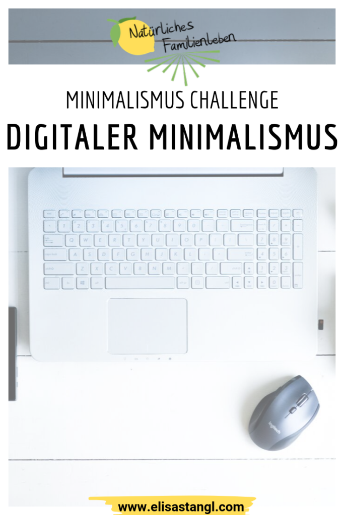 Digitaler Minimalismus Challenge elisastangl.com