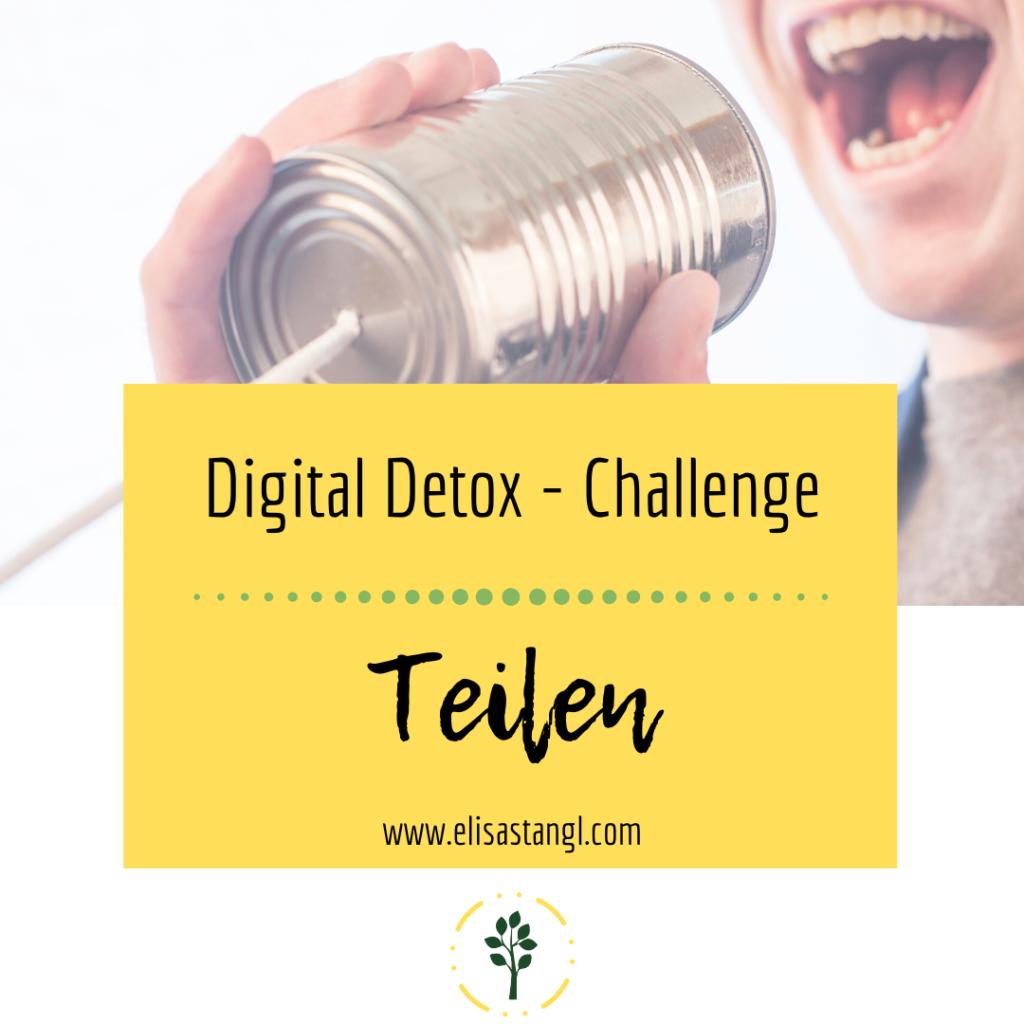Digital Detox Challenge - Teilen