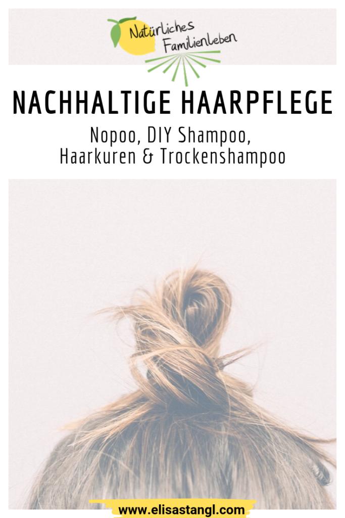 Nachhaltige Haarpflege Zero Waste NoPoo elisastangl.com