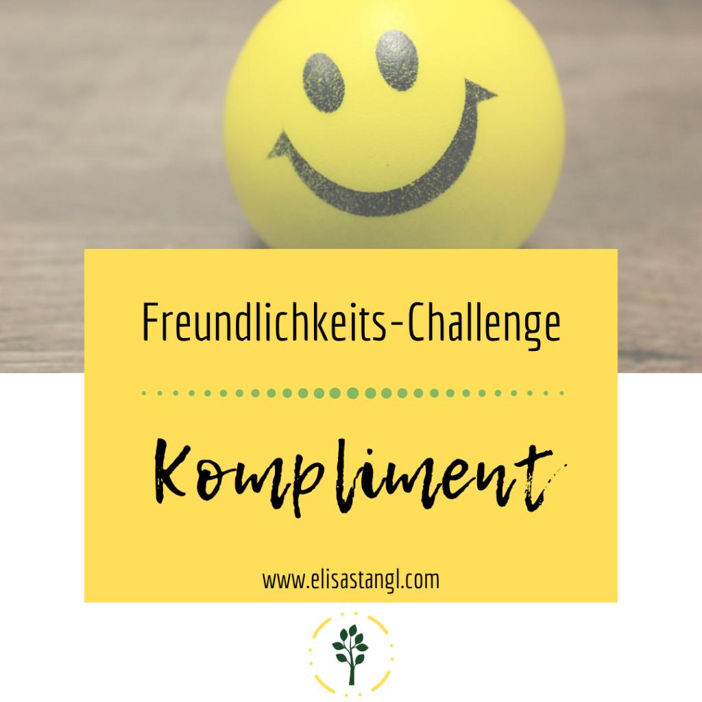 Freundlichkeits Challenge - Kompliment