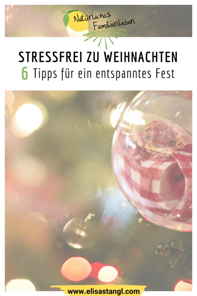 Stressfrei zu Weihnachten: 6 Tipps für ein entspanntes Fest
