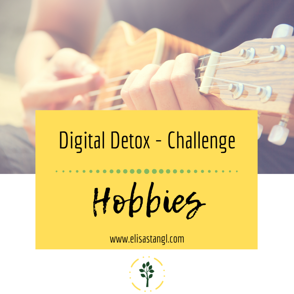 Digital Detox Challenge - Hobbies (Medienkonsum bei Kindern)