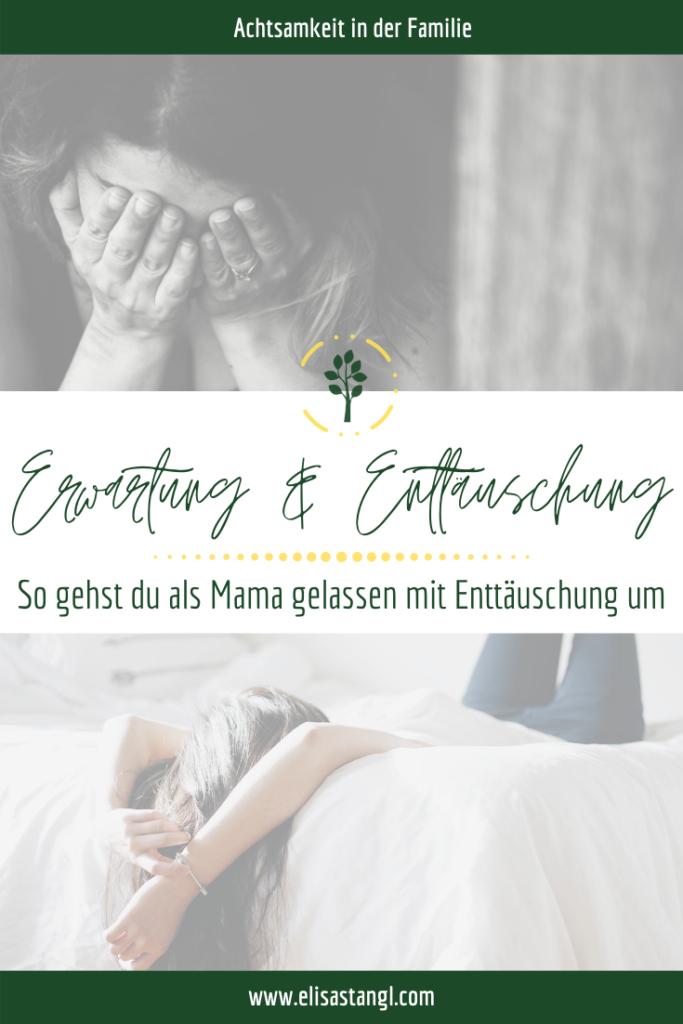 Erwartung und Enttäuschung - So gehst du als Mama gelassener mit Enttäuschung um