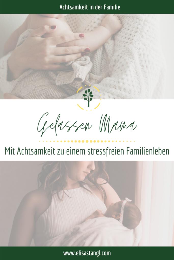 Gelassen Mama - Mehr Gelassenheit im Mama-Alltag