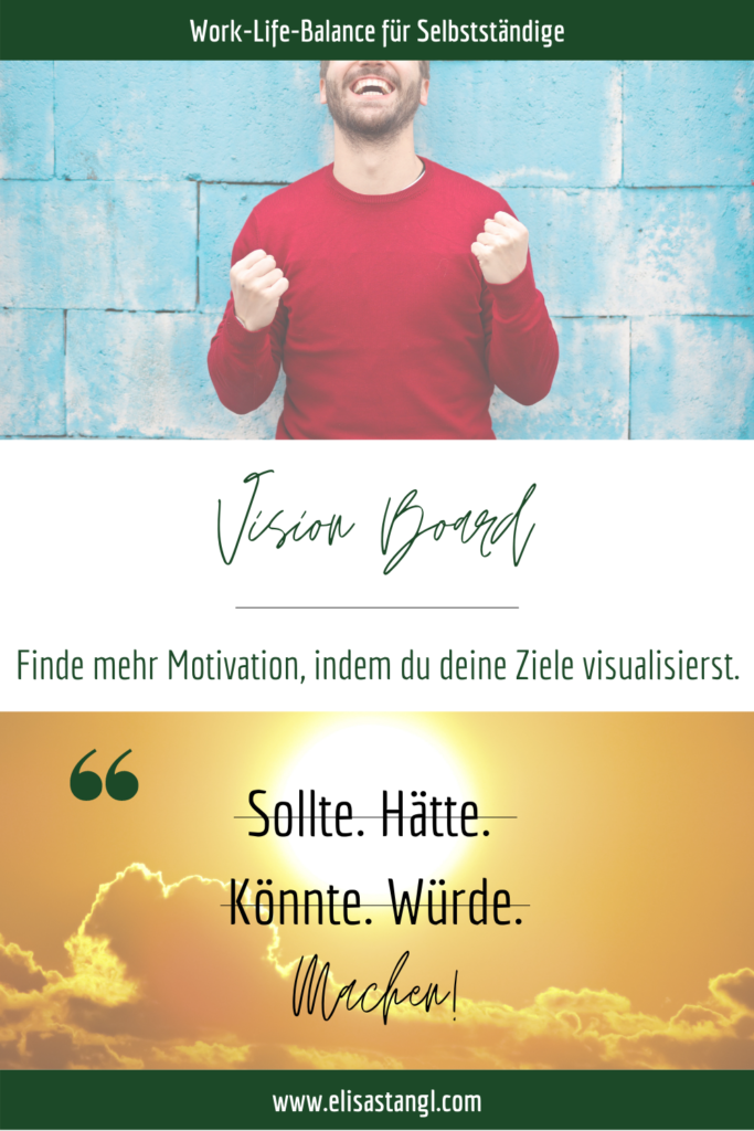 Vision Board - Mehr Motivation für die eigenen Ziele