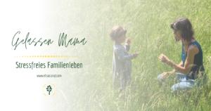Gelassen Mama - Stressfreies Familienleben