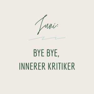 Bye bye innerer Kritiker